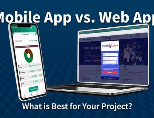 Mobile App vs Web App – What is Best for Your Project?