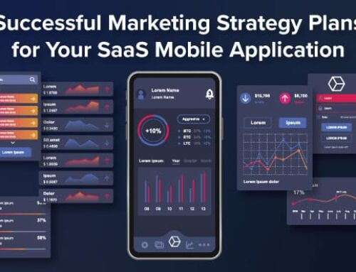 How to Successfully Plan a Marketing Strategy for Your SaaS Mobile Application